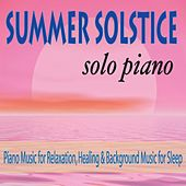 Summer Solstice Solo Piano: Piano Music for Relaxation, Healing & Background Music for Sleep by Robbins Island Music Group