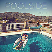 Poolside, Vol. 1: The Best Summer Music Ever with Reggae, Hawaiian, Oldies, Dub, Surf, Doo Wop, And Beach Party Favorites by Various Artists