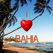 I Love Bahia by Various Artists