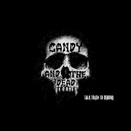 Talk Tough to Demons - Single by Candy
