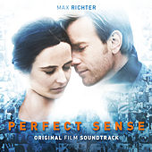 Perfect Sense: Original Film Soundtrack von Max Richter