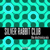 Silver Rabbit Club: The Electronica Mix, Vol. 13 by Various Artists