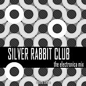 Silver Rabbit Club: The Electronica Mix, Vol. 16 by Various Artists