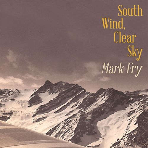 South Wind, Clear Sky by Mark Fry
