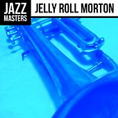 Jazz Masters: Jelly Roll Morton by Jelly Roll Morton