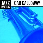 Jazz Masters: Cab Calloway by Cab Calloway