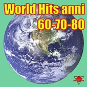 World Hits Anni 60 - 70 - 80 by Various Artists