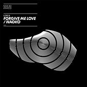Forgive Me Love / Naoko by Lorca