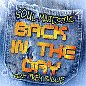 Back In the Day Remix (Feat. Trey Billie) - Single by Soul Majestic