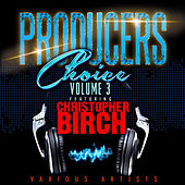Producers Choice, Vol.3 (Feat. Christopher Birch) by Various Artists