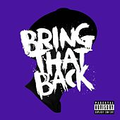 Bring That Back by Josh Baze