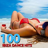100 Ibiza Dance Hits (Best of Electronic Dance Music 2014) by Various Artists