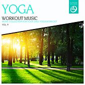Yoga Workout Music, Vol. 9 by Various Artists