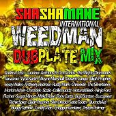Weedman Dubplate Mix (Shashamane International Presents) von Various Artists