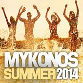 Mykonos Summer 2014 by Various Artists
