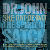 Ske-Dat-De-Dat: The Spirit Of Satch von Dr. John