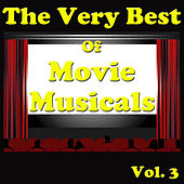 The Very Best of Movie Musicals, Vol. 3 by Various Artists