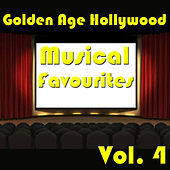 Golden Age Hollywood Musical Favourites, Vol. 4 by Various Artists