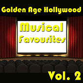 Golden Age Hollywood Musical Favourites, Vol. 2 by Various Artists