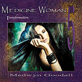 Medicine Woman 5 - Transformation by Medwyn Goodall
