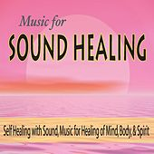 Music for Sound Healing: Self Healing With Sound, Music for Healing of Mind, Body, & Spirit by Robbins Island Music Group