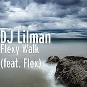 Flexy Walk (feat. Flex) by DJ Lilman