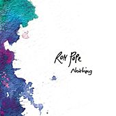 Nothing by Ron Pope