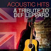 Acoustic Hits - A Tribute to Def Leppard by Acoustic Hits
