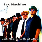 Sex Machine by Jack Mack And The Heart Attack