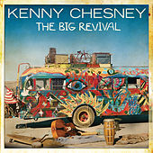 The Big Revival von Kenny Chesney