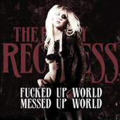 Fucked Up World / Messed Up World by The Pretty Reckless