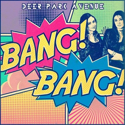 Bang Bang by Deer Park Avenue