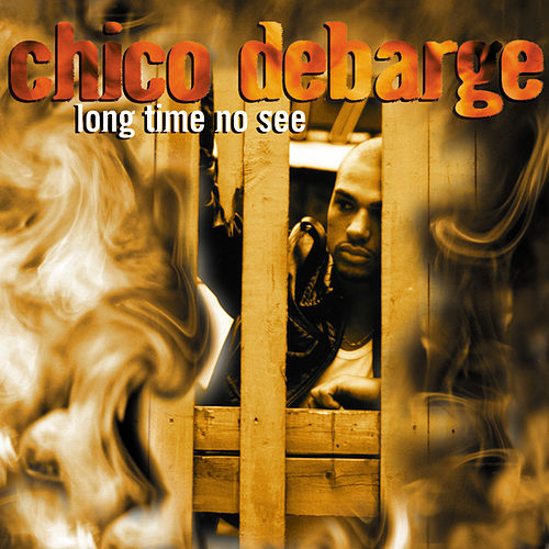 Long Time No See by Chico DeBarge