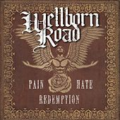 Pain Hate Redemption by Wellborn Road