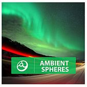 Ambient Spheres by Various Artists