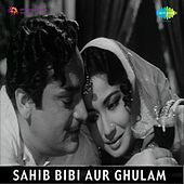 Sahib Bibi Aur Ghulam (Original Motion Picture Soundtrack) by Various Artists