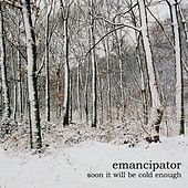 Soon It Will Be Cold Enough by Emancipator