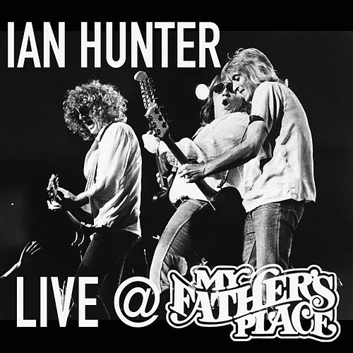 Live at My Father's Place by Ian Hunter
