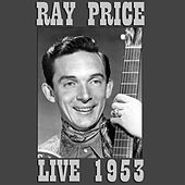 Live 1953 by Ray Price