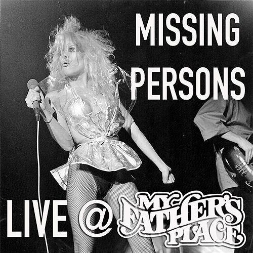 Live at My Father's Place von Missing Persons