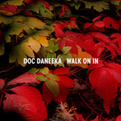 Walk On In - Single by Doc Daneeka
