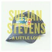 A Little Lost - Single by Sufjan Stevens