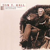 Storyteller, Poet, Philosopher by Tom T. Hall