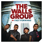Fast Forward by The Walls Group