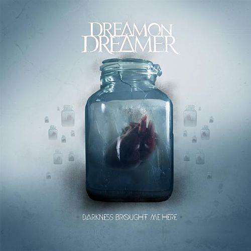 Darkness Brought Me Here by Dream On Dreamer