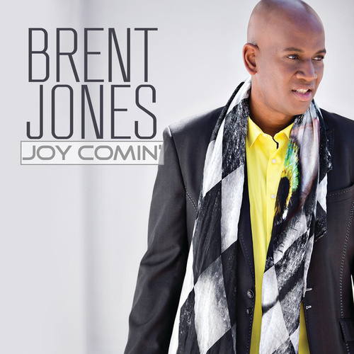 Joy Comin' by Brent Jones