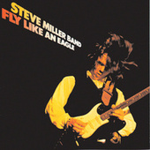 Fly Like An Eagle by Steve Miller Band