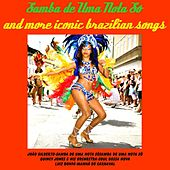 Samba de uma Nota Só and More Iconic Brazilian Songs by Various Artists