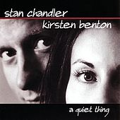 A Quiet Thing by Stan Chandler/Kirsten Benton