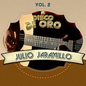 El Disco de Oro, Vol. 2 by Julio Jaramillo